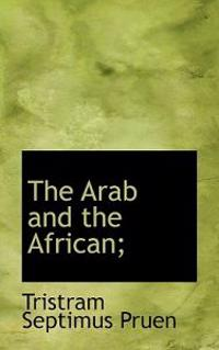 The Arab and the African;