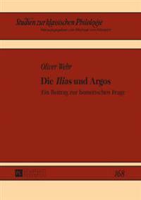 Die Ilias Und Argos: Ein Beitrag Zur Homerischen Frage