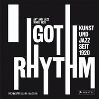 I Got Rhythm: Art and Jazz since 1920 böcker