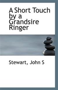 A Short Touch by a Grandsire Ringer