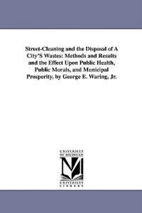Street-Cleaning and the Disposal of a City's Wastes