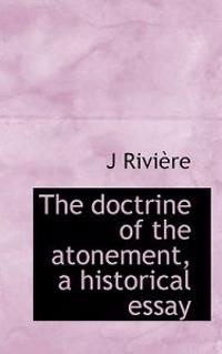The Doctrine of the Atonement, a Historical Essay
