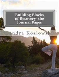 Building Blocks of Recovery- The Journal Pages