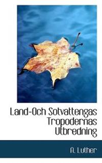 Land-Och Sotvattengas Tropodernas Utbredning - A. Luther pdf epub