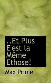 Et Plus E'est La Meme Ethose!