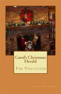 Carol's Christmas Herald: The Visitation