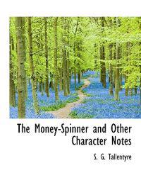The Money-Spinner and Other Character Notes