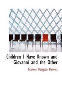 Children I Have Known and Giovanni and the Other