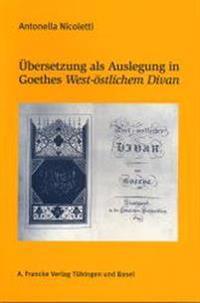 ÜberSetzung als Auslegung in Goethes West-östlichem Divan