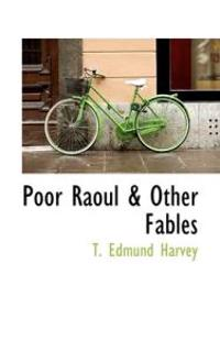 Poor Raoul & Other Fables