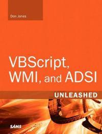 VBScript, WMI, and ADSI Unleashed
