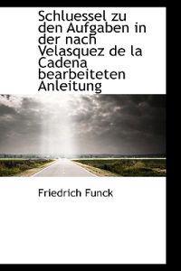 Schluessel Zu Den Aufgaben in Der Nach Velasquez De La Cadena Bearbeiteten Anleitung