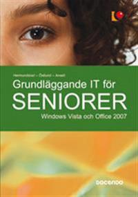 Grundläggande IT för seniorer : Windows Vista och Office 2007