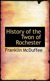 History of the Twon of Rochester