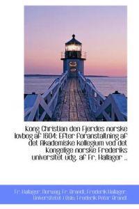 Kong Christian Den Fjerdes Norske Lovbog AF 1604