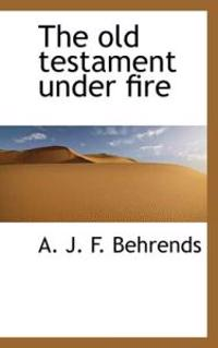The Old Testament Under Fire