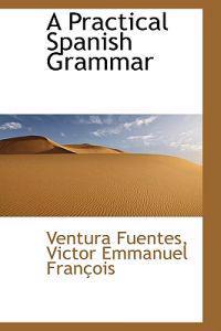 A Practical Spanish Grammar