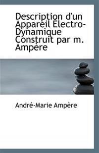 Description D'Un Appareil Electro-Dynamique Construit Par M. Ampere