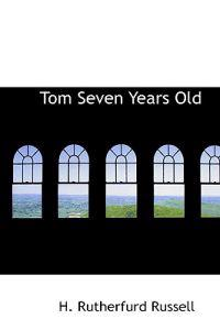 Tom Seven Years Old
