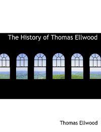 The History of Thomas Ellwood