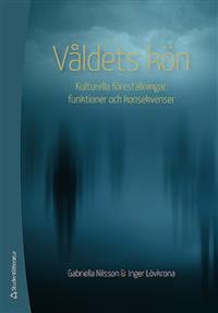 Våldets kön : kulturella föreställningar, funktioner och konsekvenser