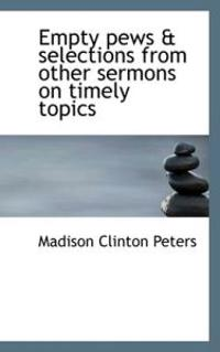 Empty Pews & Selections from Other Sermons on Timely Topics