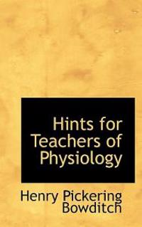 Hints for Teachers of Physiology