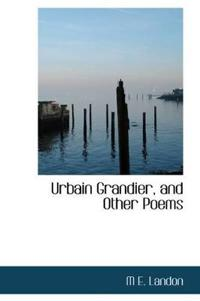 Urbain Grandier, and Other Poems