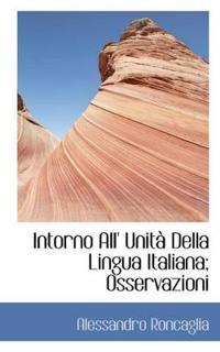 Intorno All' Unit Della Lingua Italiana; Osservazioni