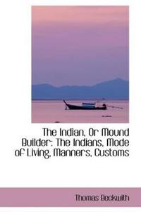 The Indian, or Mound Builder