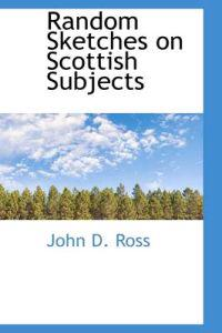 Random Sketches on Scottish Subjects