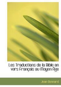 Les Traductions De La Bible En Vers Francais Au Moyen Age