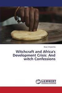 Witchcraft and Africa's Development Crisis