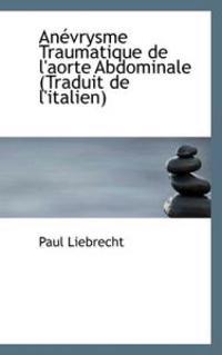 An Vrysme Traumatique de L'Aorte Abdominale (Traduit de L'Italien)