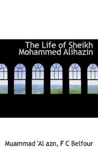 The Life of Sheikh Mohammed Alihazin