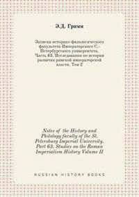 Notes of the History and Philology Faculty of the St. Petersburg Imperial University. Part 63. Studies on the Roman Imperialism History Volume II