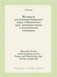 Materials for the Understanding of Lake Onega and Obonezhsky Edge. Mostly Zoologically