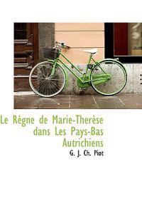 Le R Gne de Marie-Th R Se Dans Les Pays-Bas Autrichiens