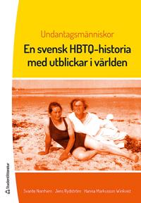 Undantagsmänniskor : en svensk HBTQ-historia med utblickar i världen