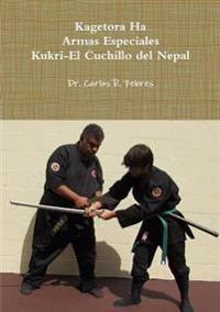 Kagetora Ha Armas Especiales Kukri-El Cuchillo Del Nepal