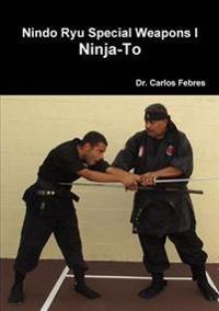 Nindo Ryu Special Weapons I Ninja-to