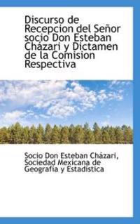 Discurso de Recepcion del Senor socio Don Esteban Chazari y Dictamen de la Comision Respectiva