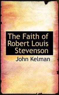 The Faith of Robert Louis Stevenson