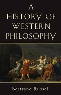 A History of Western Philosophy and Its Connection With Political and Social Circumstances from the Earliest Times to the Present Day