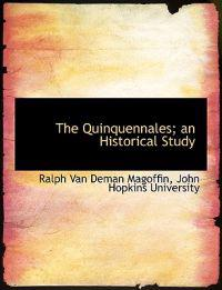 The Quinquennales; An Historical Study