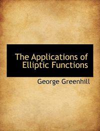 The Applications of Elliptic Functions