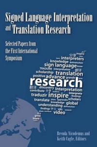 Signed Language Interpretation and Translation Research