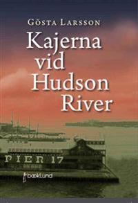 Kajerna vid Hudson River