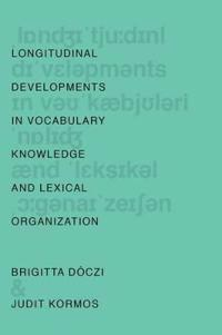 Longitudinal Developments in Vocabulary Knowledge and Lexical Organization