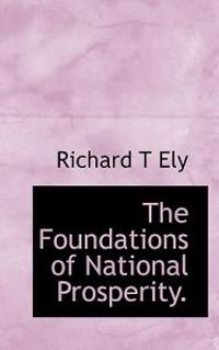The Foundations of National Prosperity.